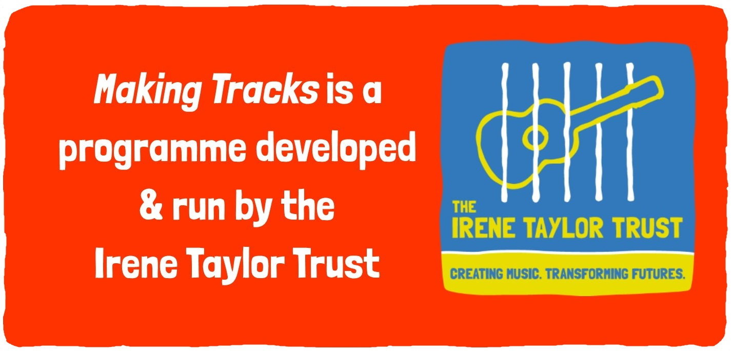 Making Tracks is a programme developed & run by the Irene Taylor Trust
